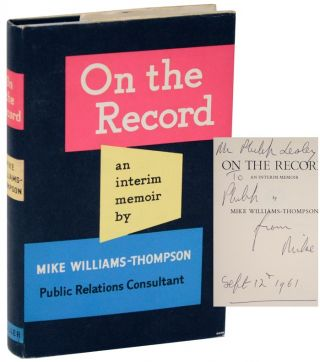 On The Record: An Interim Memoir (Signed First Edition). Mike WILLIAMS-THOMPSON