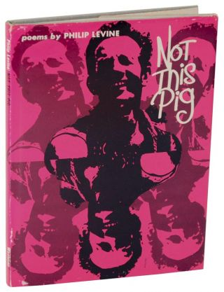 Not This Pig (Advance Copy). Philip LEVINE