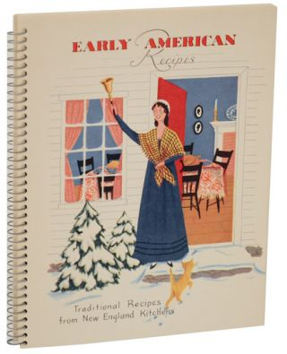 Early American Recipes: Traditional Recipes from New England Kitchens