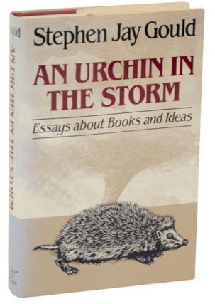 An Urchin in The Storm: Essays about Books and Ideas. Stephen Jay GOULD.