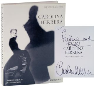 Carolina Herrera: Portrait of a Fashion Icon (Signed First Edition). Alexandra KOTUR