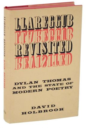 Llareggub Revisited: Dylan Thomas and the State of Modern Poetry. David HOLBROOK