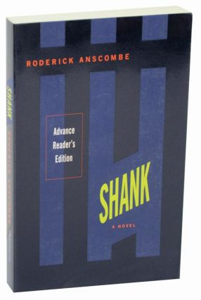 Shank (Advance Reading Copy). Frank ANSCOMBE