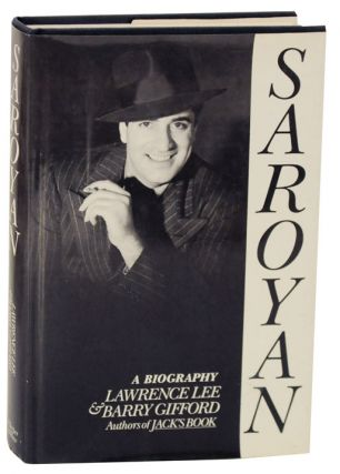 Saroyan: A Biography. Lawrence LEE, Barry Gifford