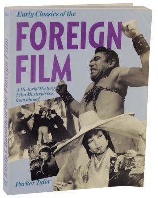 Early Classics of the Foregin Film: A Pictorial History of Film Masterpieces From Abroad. Parker...