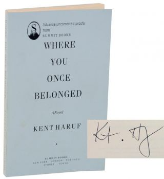 Where You Once Belonged (Signed Uncorrected Proof). Kent HARUF