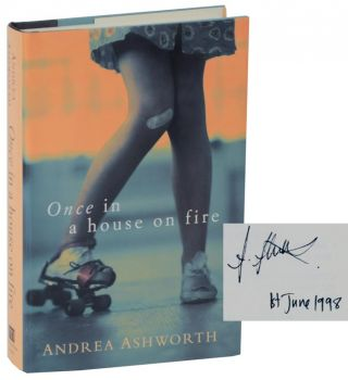 Once in a House on Fire (Signed First Edition). Andrea ASHWORTH