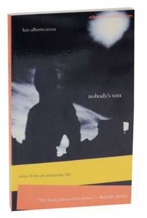 Nobody's Son: Notes From an American Life (Advance Reading Copy). Luis Alberto URREA
