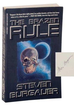 The Brazen Rule (Signed First Edition). Steven BURGAUER