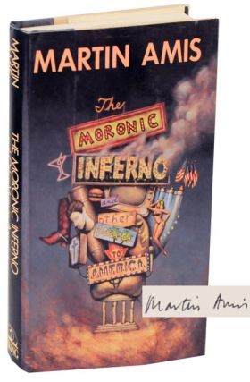 The Moronic Inferno and Other Visits To America (Signed First Edition). Martin AMIS