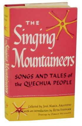 The Singing Mountaineers Songs and Tales of the Quechua People. Jose Maria ARGUEDAS.