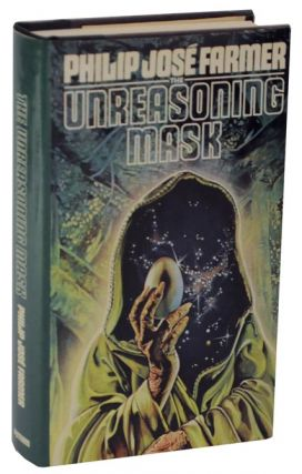 The Unreasoning Mask. Philip Jose FARMER