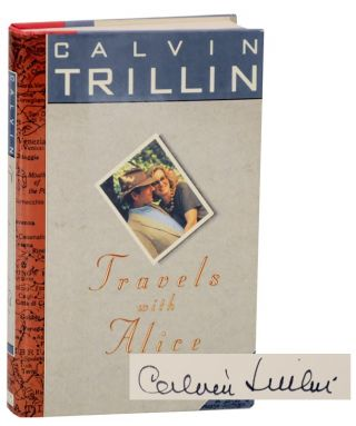 Travels With Alice (Signed First Edition). Calvin TRILLIN