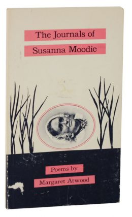 The Journals of Susanna Moodie. Margaret ATWOOD
