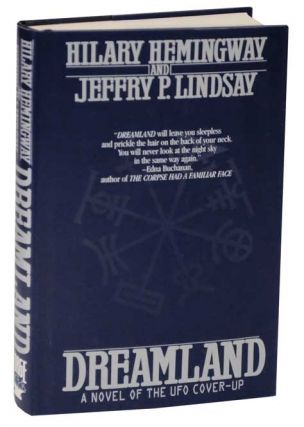 Dreamland: A Novel of The UFO Cover-Up. Hilary HEMINGWAY, Jeffry P. Lindsay