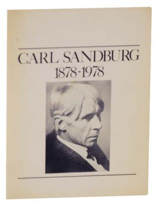 Carl Sandburg 1878-1978 An Exhibition Commemorating The 100th Anniversary of The Birth of Carl...