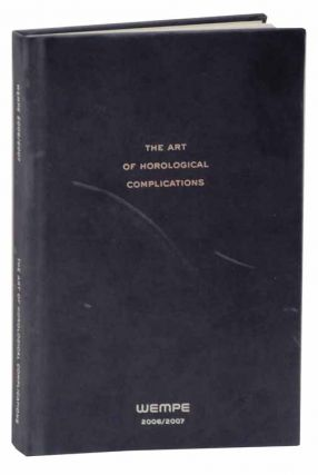 The Art of Horological Complications 2006/2007. Gisbert L. BRUNNER, text.