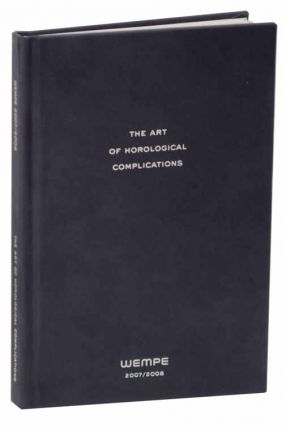 The Art of Horological Complications 2007/2008. Gisbert L. BRUNNER, text.
