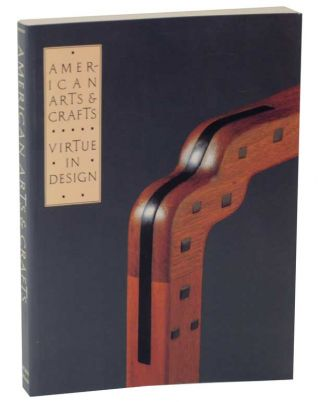 American Arts & Crafts- Virtue in Design: A Catalogue of the Palevsky Collection and Related Works at the Los Angeles County Museum of Art. Leslie Greene BOWMAN.
