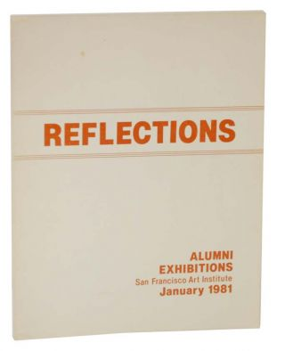 Reflections: Alumni Exhibitions- San Francisco Art Institute