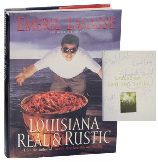 Louisiana Real & Rustic (Signed First Edition). Emeril LAGASSE, Marcelle Bienvenu