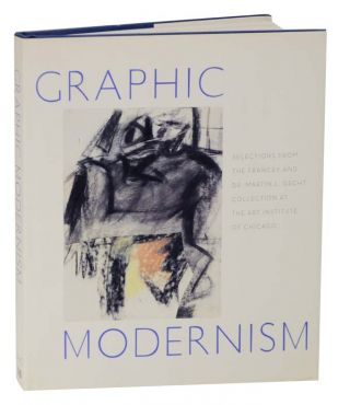 Graphic Modernism: Selections From the Francey and Dr. Martin L. Gecht Collection at The Art Institute of Chicago