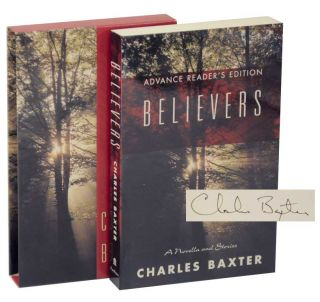 Believers (Signed Advance Reading Copy). Charles BAXTER