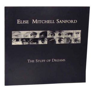 The Stuff of Dreams. Elise Mitchell SANFORD