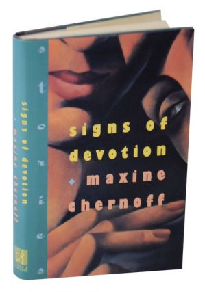 Signs of Devotion. Maxine CHERNOFF