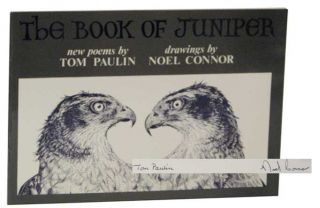 The Book of Juniper (Signed Limited Edition). Tom PAULIN, Noel Connor.