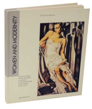 Women and Modernity: Fashions, Images, Female Strategies in Germany from the Beginning of the...