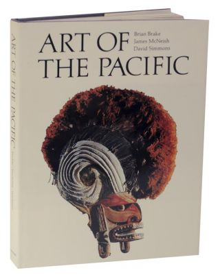 Art of the Pacific. Brian BRAKE, James McNeish, David Simmons
