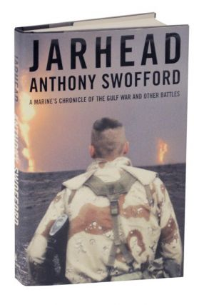 Jarhead: A Marine's Chronicle of the Gulf War and Other Battles. Anthony SWOFFORD