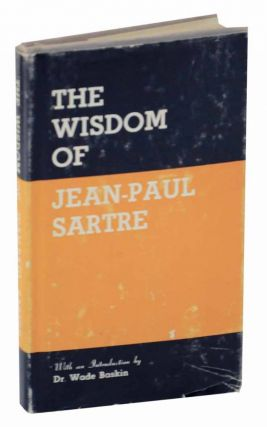 The Wisdom of Jean-Paul Sartre: A Selection. Jean Paul SARTRE.