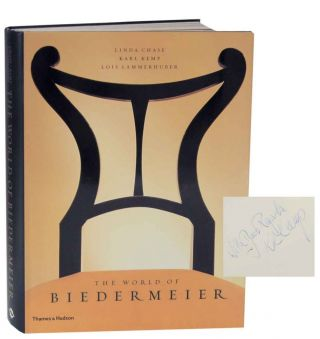 The World of Biedermeier (Signed First Edition). Linda CHASE, Karl Kemp, Lois Lammerhuber