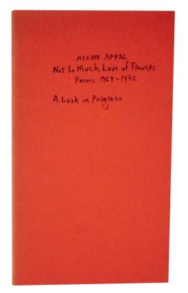 Not So Much Love of Flowers: Poems 1969-1972 (Proof). Allan APPEL