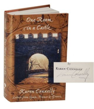 One Room in a Castle: Letters From Spain, France & Greece (Signed First Edition). Karen CONNELLY