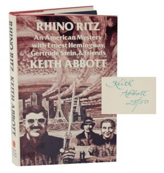 Rhino Ritz: An American Mystery with Ernest Hemingway, Gertrude Stein & Friends (Signed Limited Edition). Keith ABBOTT.