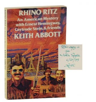 Rhino Ritz: An American Mystery with Ernest Hemingway, Gertrude Stein & Friends (Signed Association Copy). Keith ABBOTT.