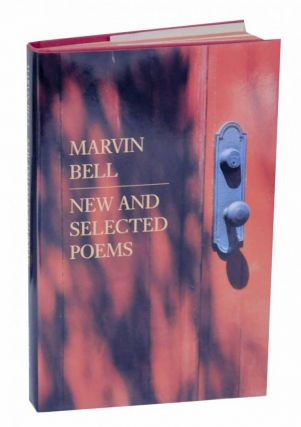 New and Selected Poems. Marvin BELL