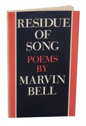 Residue of Song. Marvin BELL