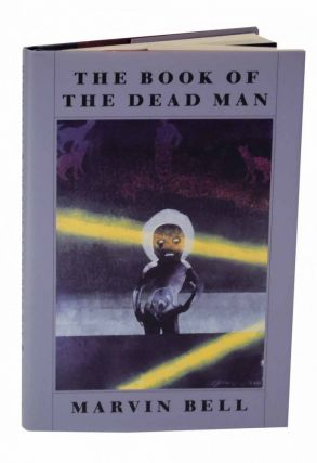 The Book of the Dead Man. Marvin BELL