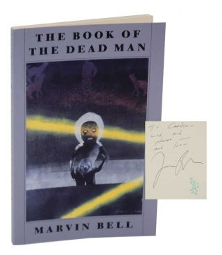 The Book of the Dead Man (Signed Association Copy). Marvin BELL