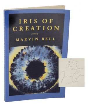 Iris of Creation (Signed First Edition). Marvin BELL