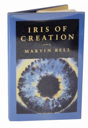 Iris of Creation. Marvin BELL