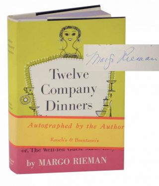Twelve Company Dinners or The Well-Fed Guest Made Easy (Signed First Edition). Margo RIEMAN