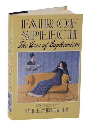Fair of Speech: The Uses of Euphemism. D. J. ENRIGHT