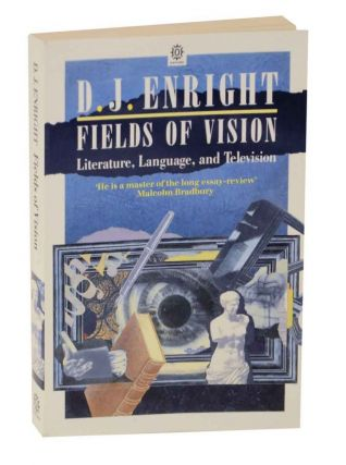 Fields of Vision: Literature, Language and Television. D. J. ENRIGHT