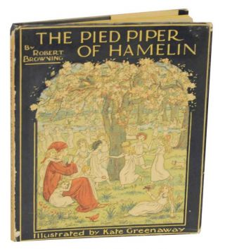The Pied Piper of Hamelin. Robert BROWNING, Kate Greenaway.
