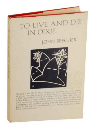 To Live and Die in Dixie & Other Poems. John BEECHER